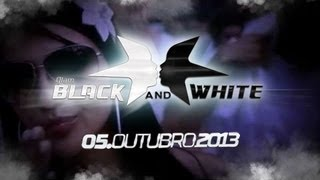 Glam BLACK and WHITE tour Criciúma 2013 - A festa oficial do Preto e Branco!