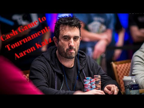 Cash Games to Tournament: Aaron Katz