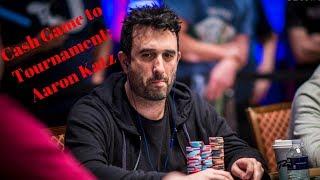 Cash Games to Tournament: Aaron Katz