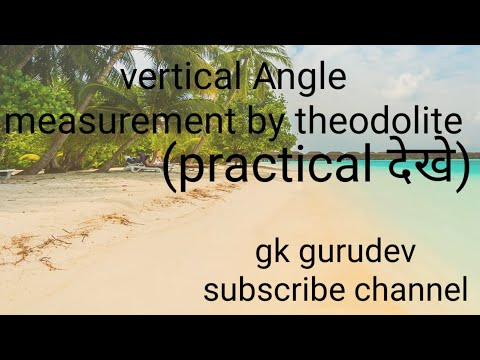 Vertical Angle Measurement By The Threodolite
