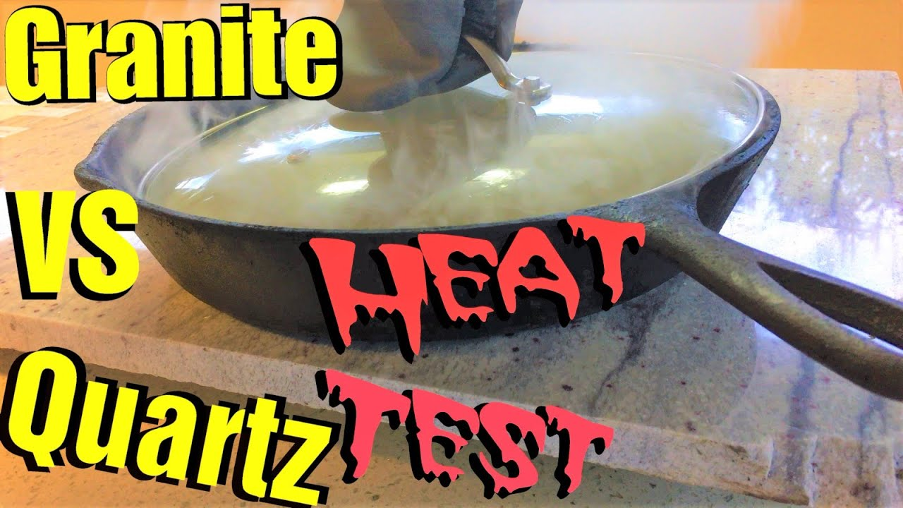Granite Heat Test Vs Quartz