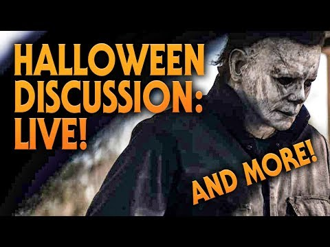 Halloween (2018) Live Discussion | And Anything Else!