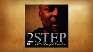 2 Step - feat Rhymefest and Masego