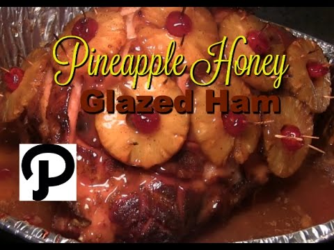 Pineapple Honey Glazed Ham Recipe: How To Make The BEST Pineapple Honey Glazed Ham EVER