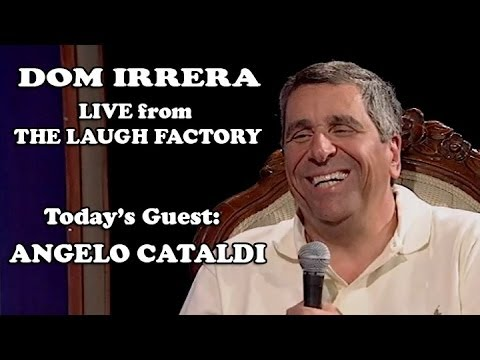 Live from the Laugh Factory with Dom Irrera - Angelo Cataldi (Podcast)