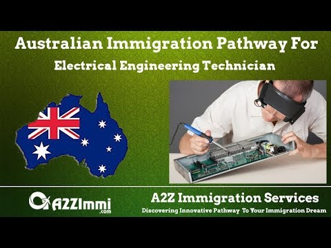 Australia Immigration Pathway for Electrical Engineering Technician (ANZSCO Code: 312312)