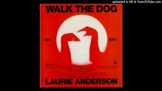 Watch Laurie Anderson Walk The Dog video