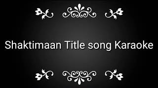 Shaktimaan title song original karaoke