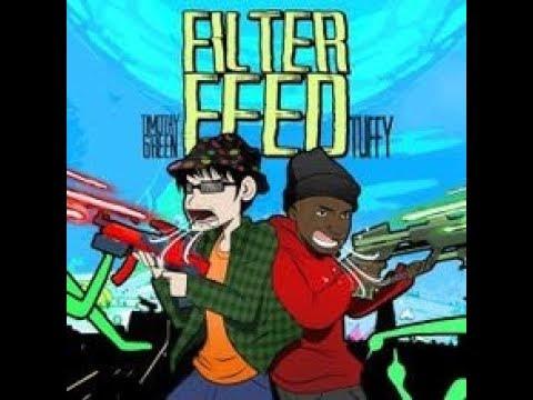 timothy-green---filter-feed-ft.-tuffy-(lyrics!)