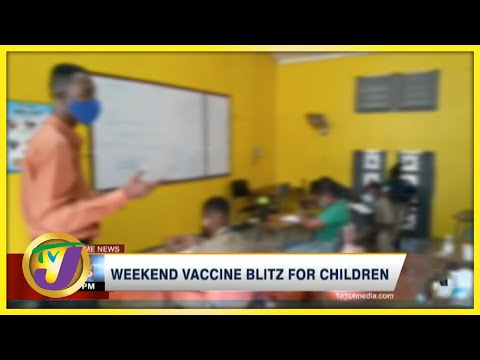 Weekend Vaccine Blitz for Children   TVJ News - August 20 2021