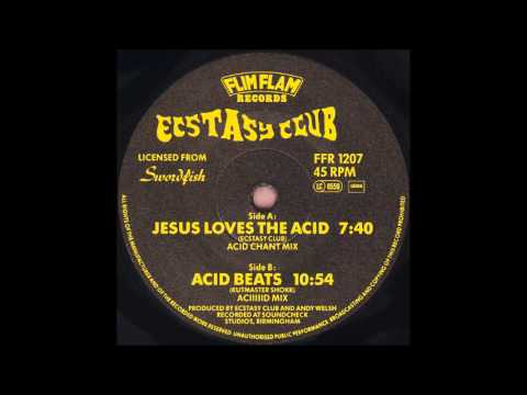 Ecstasy Club - Jesus Loves The Acid (Acid Chant Mix)