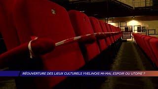 Yvelines | Réouverture des lieux culturels yvelinois mi-mai, espoir ou utopie ?