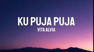 Vita Alvia - Ku Puja Puja (Lirik)