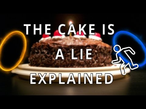 The Cake Is A Lie Explained!! - Gaming History