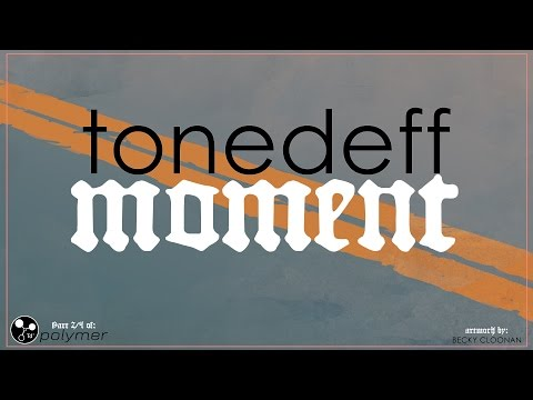 "Tonedeff - ""Moment"" - DEMON [EP] (1/5)"