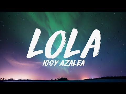 Iggy Azalea - Lola ft Alice Chater  ♪