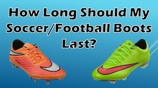 How Long Will My Soccer Cleats/Football Boots Last? - What To Consider