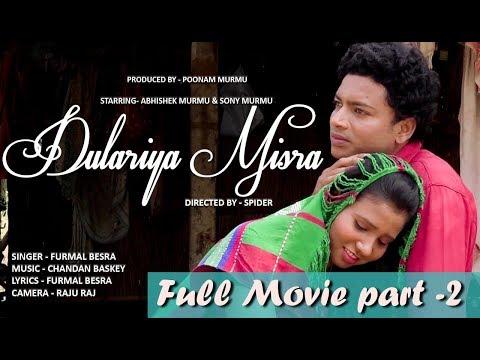 Dulariya Misra Full Movie Part 2  // New Santali Song 2019