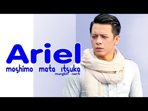 ARIEL NOAH - もしもまたいつか Moshimo Mata Itsuka (mungkin Nanti ) Feat.Ariel Nidji