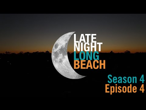 Late Night Long Beach: Season 4 Episode 4