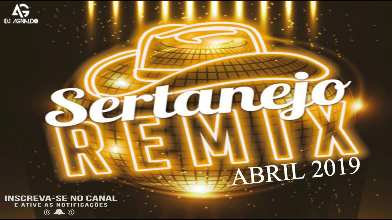 SERTANEJO REMIX ABRIL 2019 - ELETRONEJO SÓ AS TOP