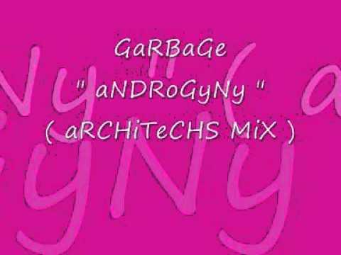 Garbage - Androgyny ( Architechs Mix )