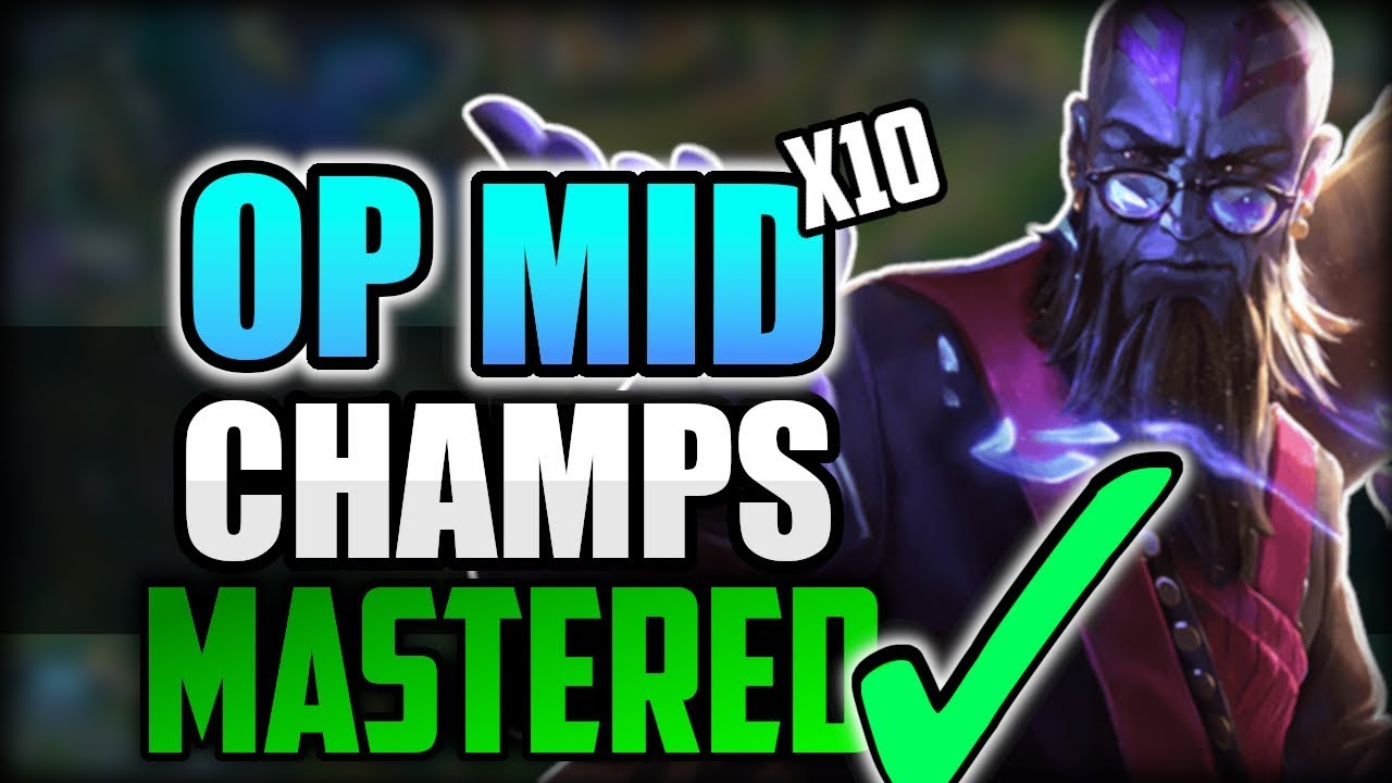 10 Strongest Mid Champions Once Mastered Top 10 Best Op Mid Laners To Main In League Of Legends Youtube