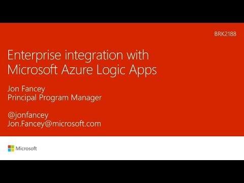 Enterprise integration with Microsoft Azure Logic Apps - BRK2188