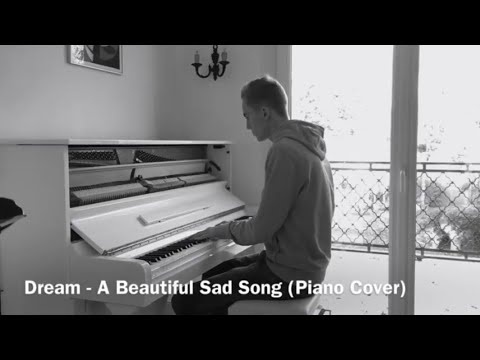 Dream - A Beautiful Sad Song (Piano Cover)