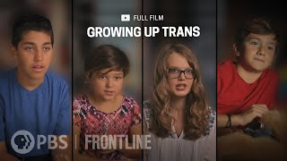 Growing Up Trans (full documentary)   FRONTLINE