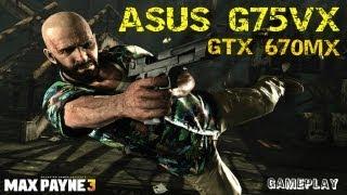 Max Payne 3 Asus G75VX (GTX 670MX)