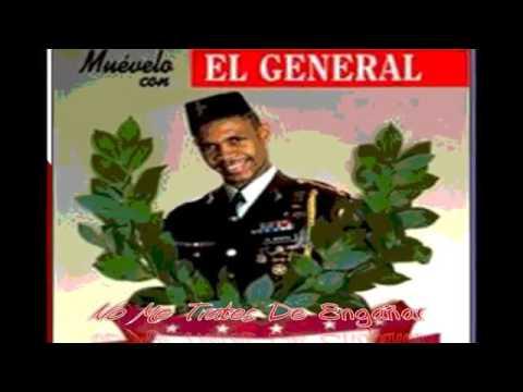 NO ME TRATES DE ENGAÑAR, EL GENERAL