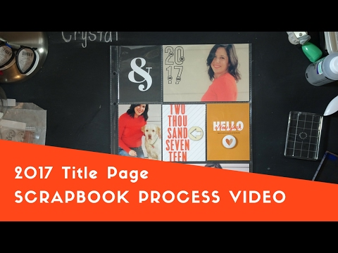 scrapbook process | 2017 title page
