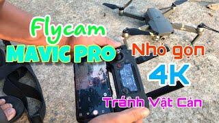 Thử Trải Nghiệm Bay Flycam Mavic Pro Ưu Điểm Và Nhược Điểm Thế Nào? ✅