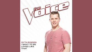Gyth Rigdon - I Want To Be Loved Like That