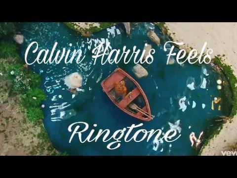 Calvin Harris - Feels Song Ringtone