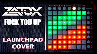 Zatox - Fuck You Up | Launchpad Cover by RazoЯ [Project File]