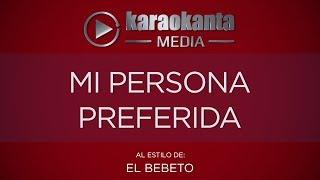 Karaokanta - El Bebeto - Mi persona preferida