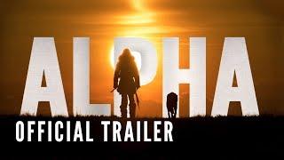 Alpha   Official Trailer (hd)