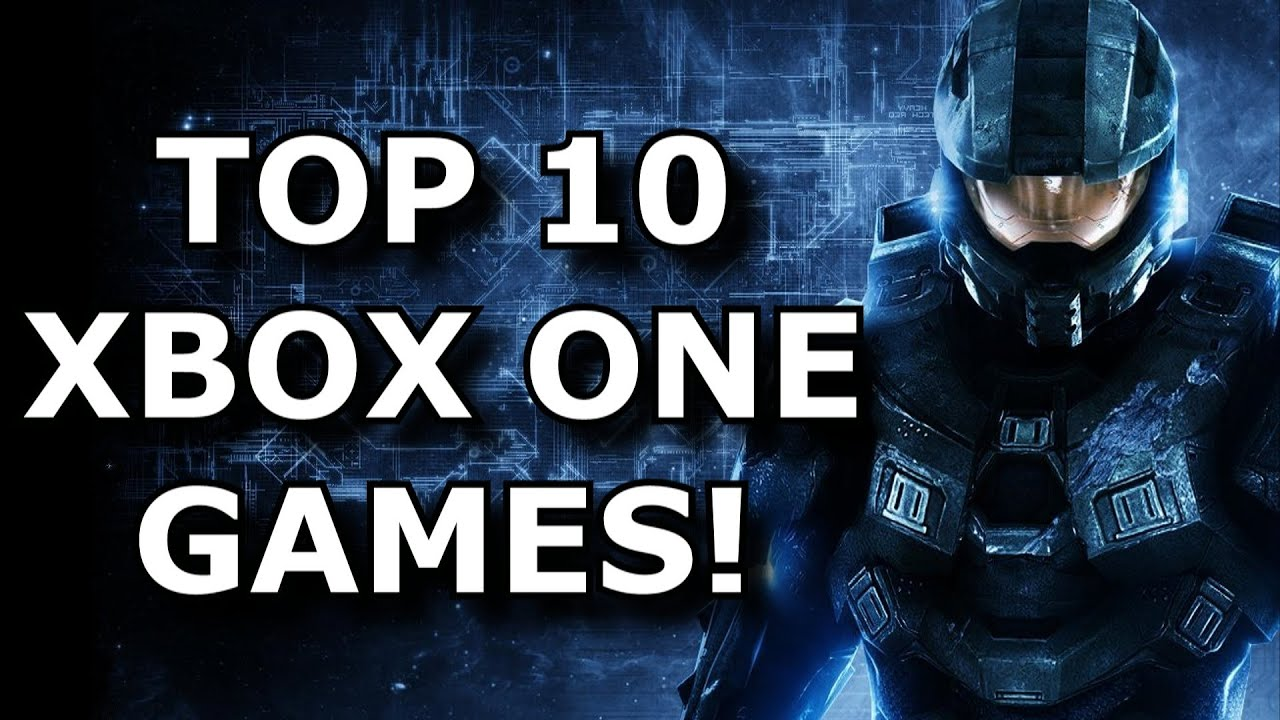 Top 10 Must Play Xbox One Games Youtube