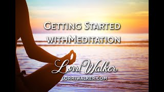 Psychic Medium Lorri Walker & Getting Started With Meditation