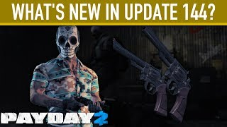 What's new in Update 144? [PAYDAY 2]