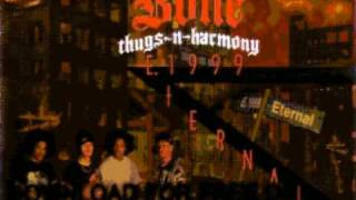 bone thugs-n-harmony - Crept And We Came - E 1999 Eternal