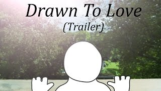 Drawn To Love (Trailer)