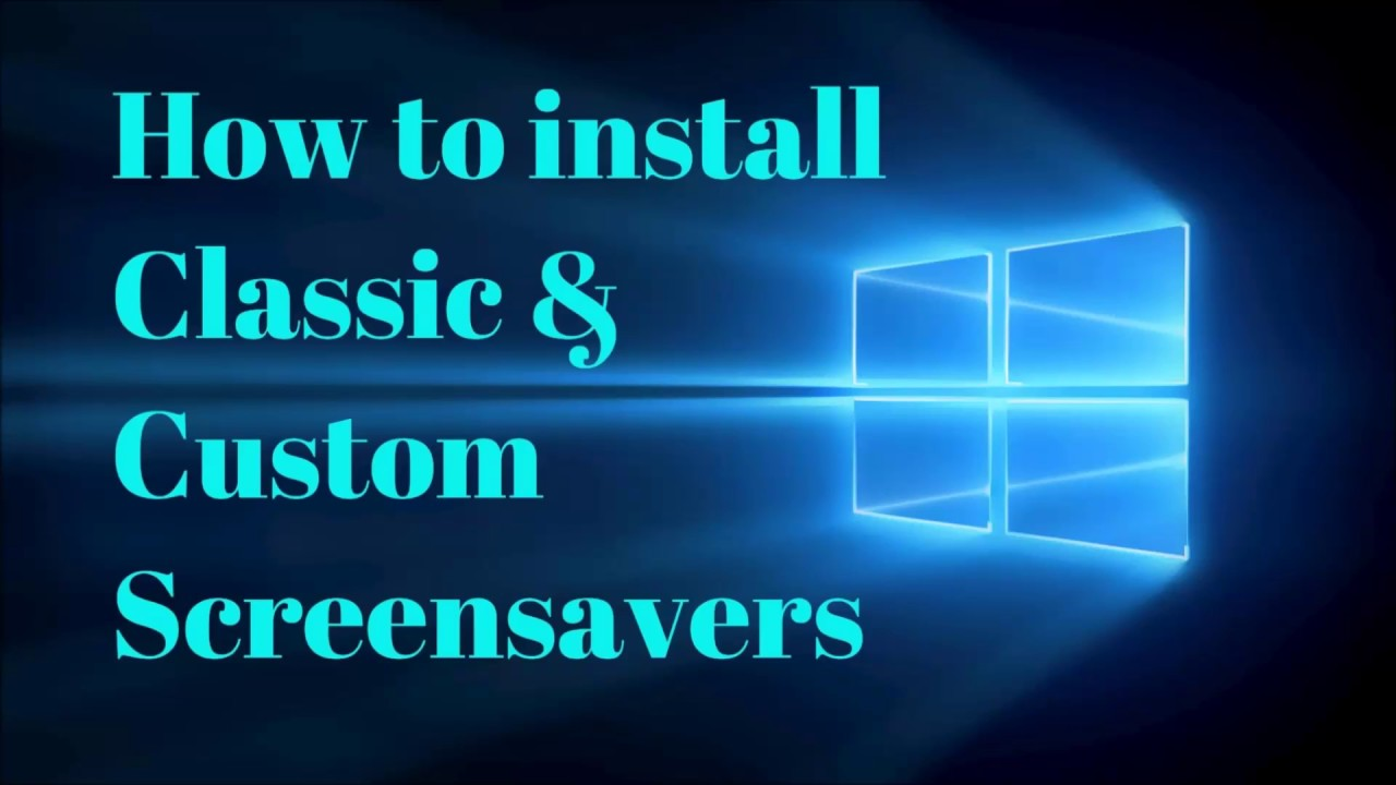 How to install Classic and Custom Screensavers Windows 10 SEE