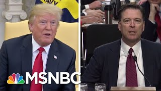 President Donald Trump Continues His Unwavering Attack On James Comey | The 11th Hour | MSNBC