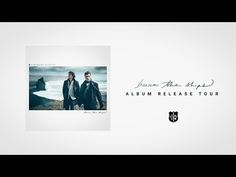 For KING & COUNTRY's 'burn The Ships   Album Release Tour'