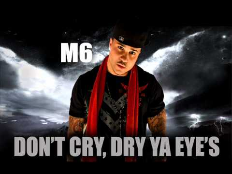 M6 DONT'T CRY, DRY YA EYE'S mp3