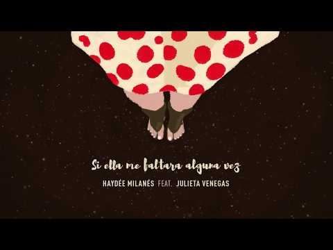 Haydée Milanés - Si ella me faltara alguna vez ft. Julieta Venegas (Lyric Video)