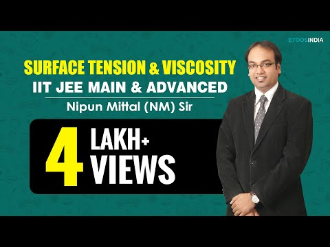 Surface Tension & Viscosity Video Lecture of Physics for IIT-JEE Main and Advanced by NM Sir